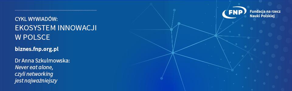fnp_ekosystem innowacji w Polsce_baner_SZKULMOWSKA
